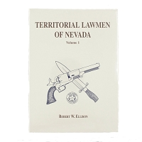 Territorial Lawmen of Nevada - Volume 1 by Robert W. Ellison