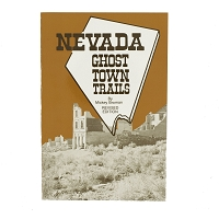 Nevada Ghost Town Trails - Revised Edition by Mickey Broman
