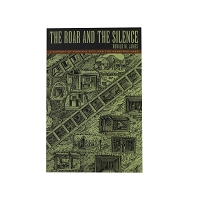The Roar and The Silence - A History of Virginia Ciy and the Comstock Lode by Ronald M. James