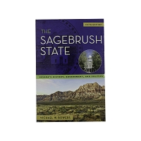 The Sage Brush State by Michael W. Bowers - Fourth Edition