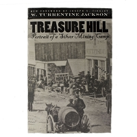 Treasure Hill - Portrait of a Silver Mining Camp by W. Turrentine Jackson