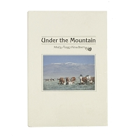 Under the Mountain by Molly Flagg Knudtsen
