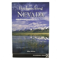 Backpacking Nevada - From Slickrock Canyons to Granite Summits by Mile White