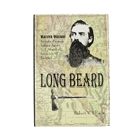 Long Beard - Warren Wasson - Nevada Pioneer, Indian Agent, U.S. Marshall, Inventor and Enigma by Robert W. Ellison