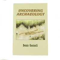 Uncovering Archaeology by Dennis Cassinelli