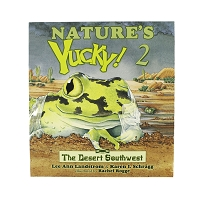 Nature's Yucky ! 2 - The Desert Southwest by Lee and Landstrom, Karen I. Schragg and Illustrated by Rachel Rogge