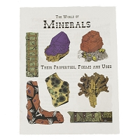 World of Minerals - Their Properties, Forms and Uses by Darryl Powell