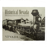 Historical Nevada - 150 Memorable Images in Celebration of the Silver State's 150th by Nevada Magazine