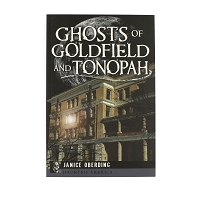 Ghosts of Goldfield and Tonopah - Haunted America by Janice Oberding