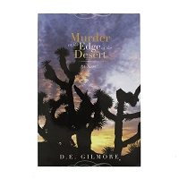 Murder at the Edge of the Desert - A Novel by D. E. Gilmore