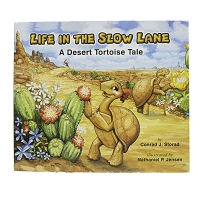 Life in the Slow Lane - A Desert Tortoise Tale by Conrad J. Storad and Illustrated by Nathaniel P. Jensen