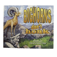 Bighorns Don't Honk by Stephen Lester and Illustrated by Nathiel P. Jensen