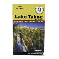 Lake Tahoe 3rd Edition - 50 Must-Do Hikes for Everyone by Mike White