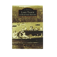 Lake Tahoe - A Maritime History by Peter Goin