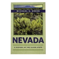 Nevada - A History of the Silver State by Michael S. Green