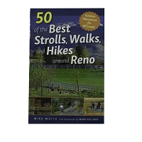 50 of the Best Strolls, Walks and Hikes Around Reno by Mike white and Mark Vollmer