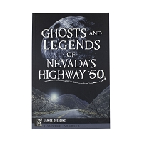 Ghosts and Legends of Nevada's Highway 50 by Janice Oberding