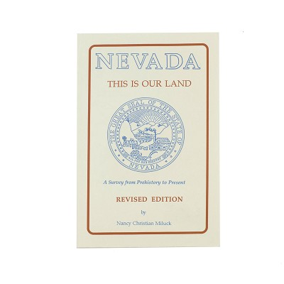Nevada - This is Our Land - A Survey from Prehistory to Present by Nancy Christian Miluck