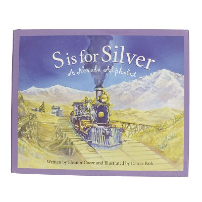 S is for Silver by Eleanor Coeur and Illustrated by Darcie Parks