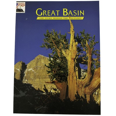 Great Basin - The Story Behind the Scenery by Michael L. Nicklas