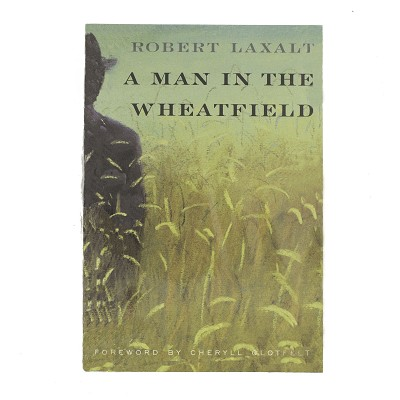 A Man in the Wheatfield by Robert Laxalt