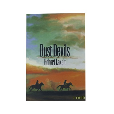 Dust Devils - a Novella by Robert Laxalt