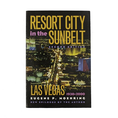 Resort City in the Sunbelt - Las Vegas 1930-2000 - Second Edition by Eugene Pl  Moehring