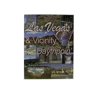 Las Vegas and Vicinity Daytrippin' by Russell and Kathlynn Spencer