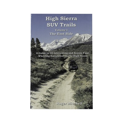 High Sierra Suv Trails Volume I The East Side by Roger Mitchell