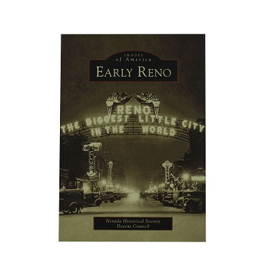 Early Reno - Images of America - by Nevada Historical Society Docent Council