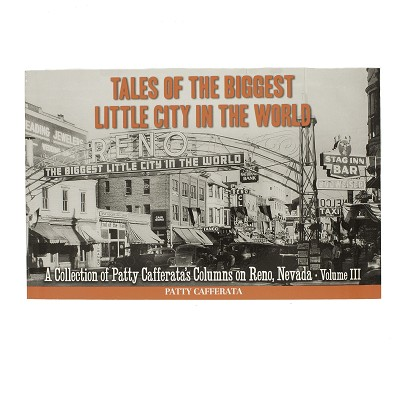 Tales of the Biggest Little City - Volume III by Patty Cafferata