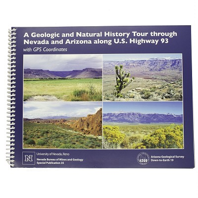A Geologic and Natural History Tour through Nevada and Arizona along U.S. Highway 93 by the University of Nevada, Reno