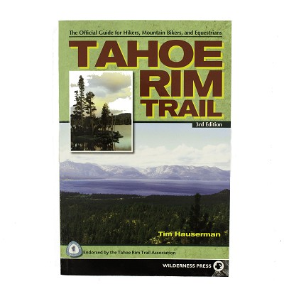 Tahoe Rim Trail 3rd Edition - The Official Guide for Hikers, Mountain Bikers, and Equestrians