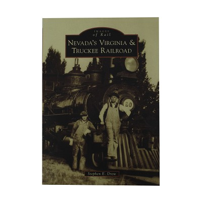 Nevada's Virginia & Truckee Railroad - Images of America by Stephen E. Drew