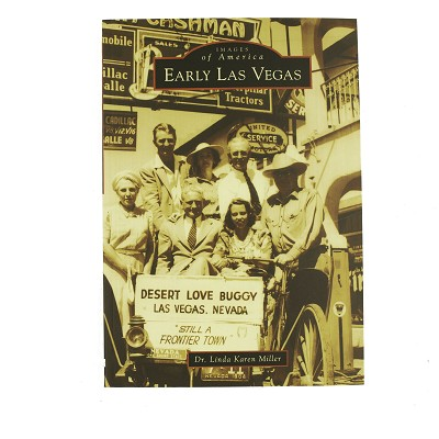 Early Las Vegas - Images of America by Dr. Linda Karen Miller