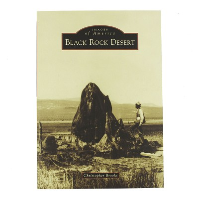 Black Rock Desert - Images of America by Christopher Brooks