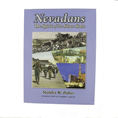 Nevadans - The Spirit of the Silver State by Stanley W. Paher