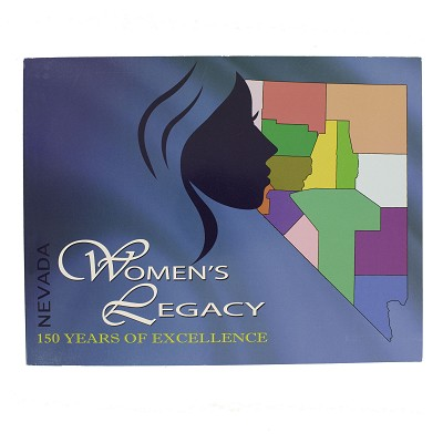Nevada Women's Legacy - 150 years of Excellence by Marlene J. Adrian and Denise M. Gerdes