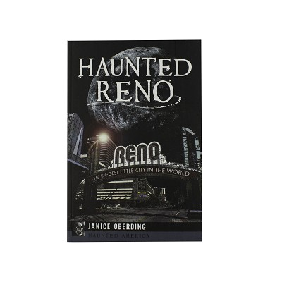 Haunted Reno - Haunted America by Janice Oberding