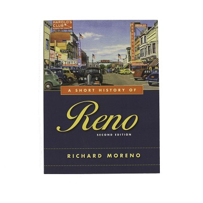 A Short History of Reno - Second Edition by Richard Moreno