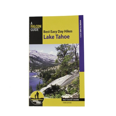 Best Easy Day Hikes Lake Tahoe Guide 3rd Edition by Tracy Salcedo-Chourre