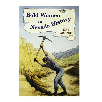 Bold Women in Nevada History by Kay Moore